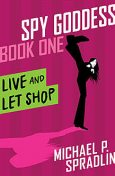 Live and Let Shop, Michael Spradlin