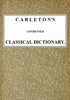 Carleton's Condensed Classical Dictionary, George Washington Carleton