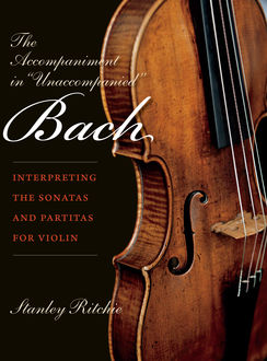 "The Accompaniment in ""Unaccompanied"" Bach, Stanley Ritchie"