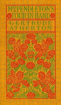 Mrs. Pendleton's Four-in-hand, Gertrude Franklin Horn Atherton