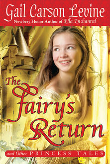 The Fairy's Return and Other Princess Tales, Gail Carson Levine