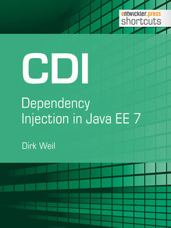 CDI - Dependency Injection in Java EE 7, Dirk Weil