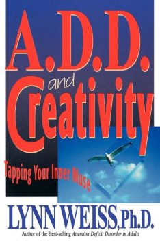 A.D.D. and Creativity, Lynn Weiss