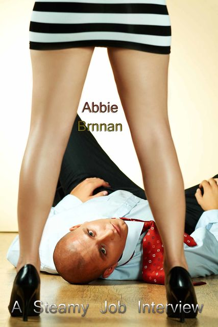 A Steamy Job Interview, Abbie Brennan