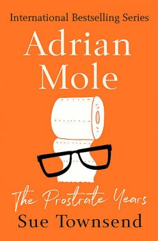 Adrian Mole: The Prostate Years, Sue Townsend