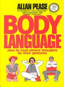 Body Language: How to Read Others' Thoughts by Their Gestures, Allan Pease