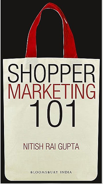 Shopper Marketing 101, Nitish Rai Gupta