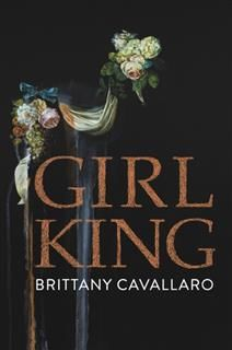 Girl-King, Brittany Cavallaro