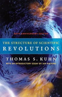 The Structure of Scientific Revolutions, Thomas Kuhn