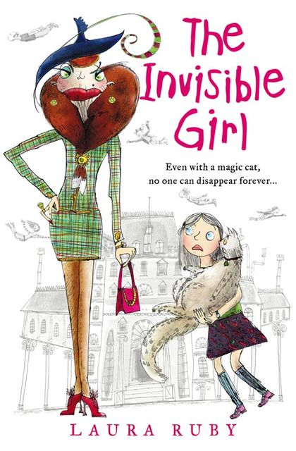 The Invisible Girl (The Wall and the Wing, Book 1), Laura Ruby