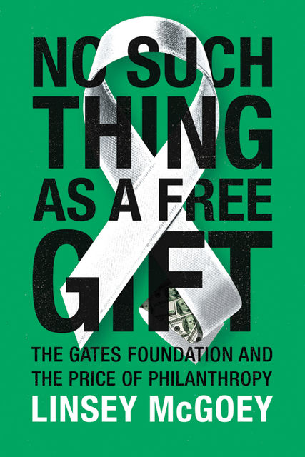 No Such Thing as a Free Gift, Linsey McGoey