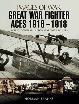 Great War Fighter Aces 1916 – 1918, Norman Franks
