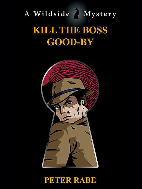 Kill the Boss Good-by, Peter Rabe