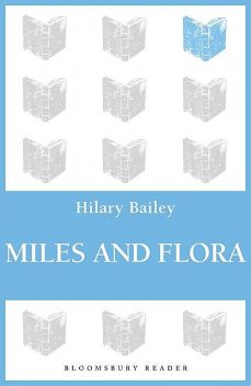 Miles and Flora, Hilary Bailey