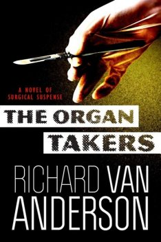 The Organ Takers, Richard Anderson
