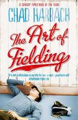 The Art of Fielding, Chad Harbach