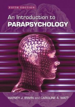 An Introduction to Parapsychology, 5th ed, Harvey J., Irwin