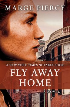 Fly Away Home, Marge Piercy