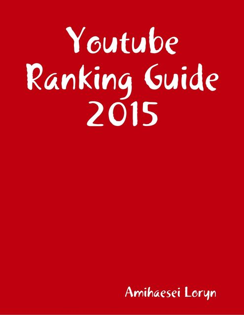 Youtube Ranking Guide 2015, Amihaesei Loryn