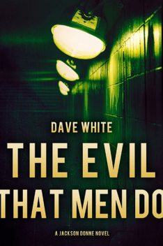 The Evil That Men Do, Dave White