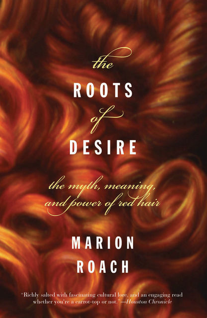 The Roots of Desire, Marion Roach