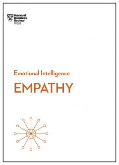 Empathy (HBR Emotional Intelligence Series), Daniel Goleman, Harvard Business Review, Annie McKee, Adam Waytz