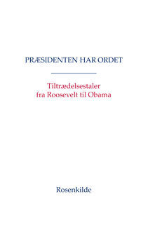 Præsidenten har ordet, Barack Obama, George Bush, Dwight D.Eisenhower, John F.Kennedy, Harry S.Truman, Franklin Roosevelt, Lyndon B.Johnson, James Carter, Ronald Reagan, Rochard M. Nixon, William J. Clinton