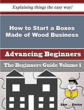 How to Start a Boxes Made of Wood Business (Beginners Guide), Sheena Childers