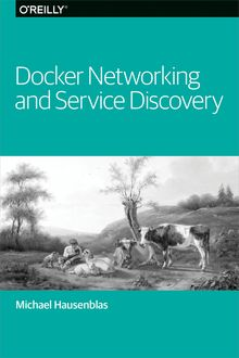 Docker Networking and Service Discovery, Michael Hausenblas