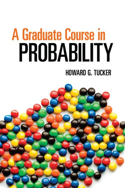 A Graduate Course in Probability, Howard G.Tucker