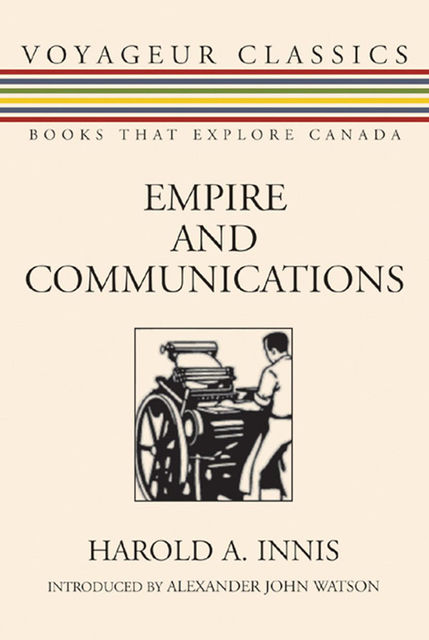 Empire and Communications, Harold A.Innis