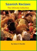 Spanish Recipes: The Ultimate Collection, Adam Randle