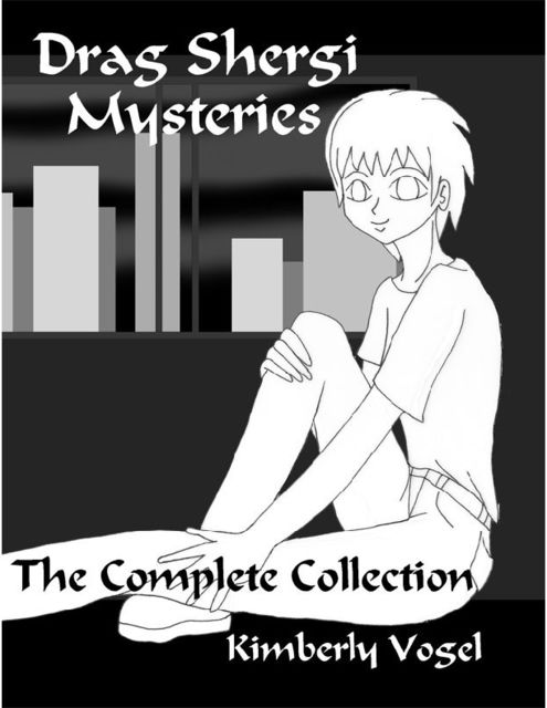 Drag Shergi Mysteries: The Complete Collection, Kimberly Vogel