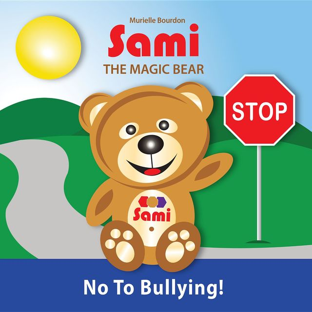 SAMI THE MAGIC BEAR – No To Bullying!, Murielle Bourdon