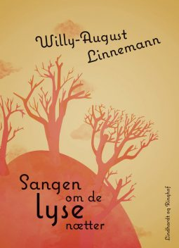 Sangen om de lyse nætter, Willy-August Linnemann