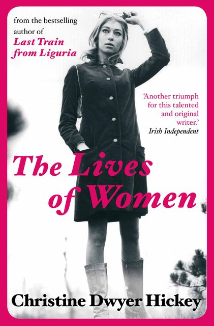 The Lives of Women, Christine Dwyer Hickey