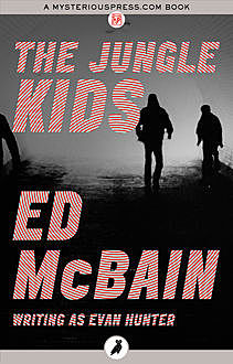 The Jungle Kids, Ed McBain