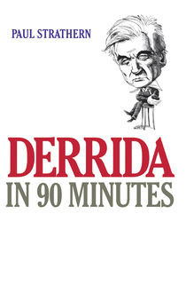 Derrida: Philosophy in an Hour, Paul Strathern