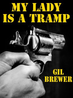 My Lady Is a Tramp, Gil Brewer