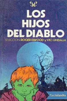 Los hijos del diablo, Richard Matheson, Robert Bloch, Algernon Blackwood, Lester Del Rey, August Derleth, AA. VV., Nelson Bond, Margaret St. Clair, amp, Ellen Glasgow, Harvey Jacobs, Mildred Clingerman, Roberta Ghidalia, Stephen Grendon, W. MacFarlane