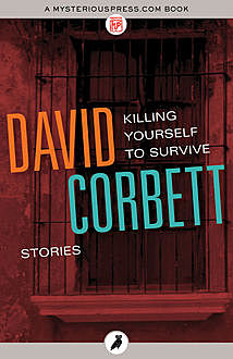 Killing Yourself to Survive, David Corbett