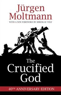 The Crucified God, Jürgen Moltmann