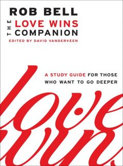 The Love Wins Companion, Rob Bell