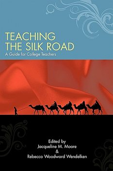 Teaching the Silk Road, Jacqueline Moore