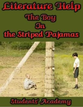 Literature Help: The Boy In the Striped Pajamas, Students' Academy