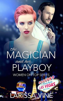 The Magician and her Playboy, Larissa Vine