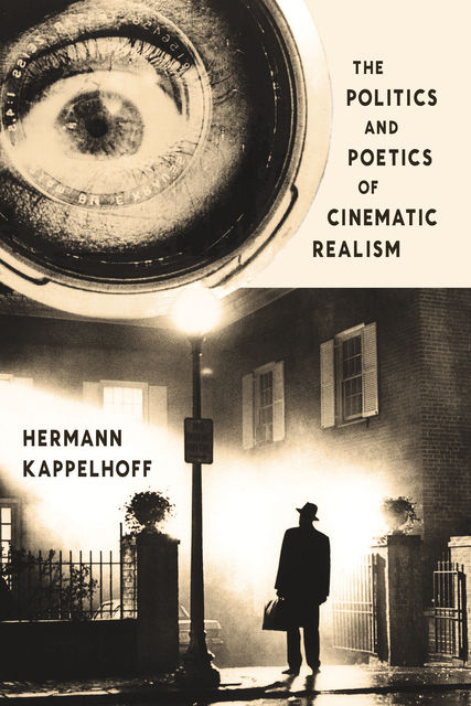 The Politics and Poetics of Cinematic Realism, Hermann Kappelhoff
