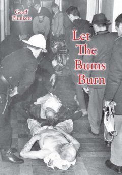Let the Bums Burn: Australia's Deadliest Building Fire and the Salvation Army Tragedies, Geoff Plunkett