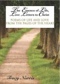 The Essence of Life, Love Letters to Christ, Tracy Norris