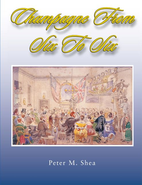 Champagne From Six to Six, Peter M.Shea
